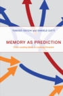 Memory as Prediction : From Looking Back to Looking Forward - eBook