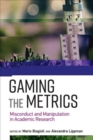 Gaming the Metrics : Misconduct and Manipulation in Academic Research - Book