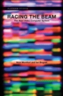 Racing the Beam : The Atari Video Computer System - Book