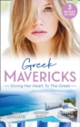 Greek Mavericks: Giving Her Heart To The Greek : The Secret Beneath the Veil / the Greek's Ready-Made Wife / the Greek Doctor's Secret Son - Book