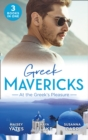 Greek Mavericks: At The Greek's Pleasure : The Greek's Nine-Month Redemption / a Diamond Deal with the Greek / Illicit Night with the Greek - Book