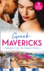 Greek Mavericks: Seduced Into The Greek's World : Carides's Forgotten Wife / Captivated by the Greek / the Return of Antonides - Book