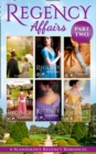 Regency Affairs Part 2: Books 7-12 of 12 - Book