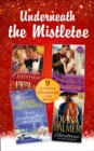 Underneath the Mistletoe Collection : Strangers at the Altar / the Warrior's Winter Bride / Maggie's Dad / Cattleman's Choice / There's Something About Christmas / Shirley, Goodness and Mercy / a Bill - Book