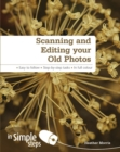Scanning & Editing your Old Photos in Simple Steps - Book
