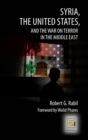 Syria, the United States, and the War on Terror in the Middle East - Book
