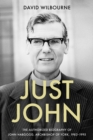 Just John : The Authorized Biography of John Habgood, Archbishop of York, 1983-1995 - Book