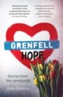 Grenfell Hope : Ravaged by Fire But Not Destroyed - Book