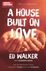 A House Built on Love : The enterprising team creating homes for the homeless - eBook