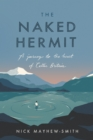 The Naked Hermit : A Journey to the Heart of Celtic Britain - Book