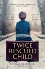 Twice-Rescued Child: An orphan tells his story of double redemption - Book