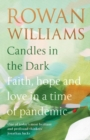 Candles in the Dark : Faith, Hope and Love in a Time of Pandemic - Book