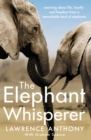 The Elephant Whisperer : Learning About Life, Loyalty and Freedom From a Remarkable Herd of Elephants - eBook