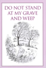 Do Not Stand at My Grave and Weep - Book