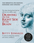 Drawing on the Right Side of the Brain : A Course in Enhancing Creativity and Artistic Confidence - eBook
