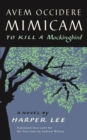 Avem Occidere Mimicam : To Kill A Mockingbird Translated into Latin - Book