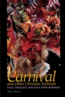 Carnival and Other Christian Festivals : Folk Theology and Folk Performance - Book