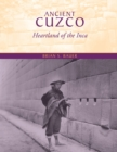 Ancient Cuzco : Heartland of the Inca - Book
