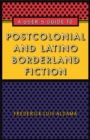 A User's Guide to Postcolonial and Latino Borderland Fiction - Book