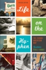 Life on the Hyphen : The Cuban-American Way - Book