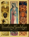 Visualizing Guadalupe : From Black Madonna to Queen of the Americas - Book