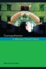 Cosmopolitanism in Mexican Visual Culture - Book