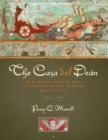 The Casa del Dean : New World Imagery in a Sixteenth-Century Mexican Mural Cycle - Book