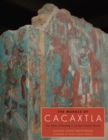 The Murals of Cacaxtla : The Power of Painting in Ancient Central Mexico - Book