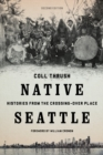 Native Seattle : Histories from the Crossing-Over Place - Book