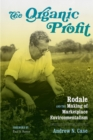 The Organic Profit : Rodale and the Making of Marketplace Environmentalism - eBook