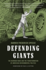 Defending Giants : The Redwood Wars and the Transformation of American Environmental Politics - Book