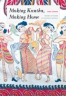 Making Kantha, Making Home : Women at Work in Colonial Bengal - Book