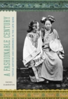 A Fashionable Century : Textile Artistry and Commerce in the Late Qing - Book