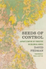 Seeds of Control : Japan's Empire of Forestry in Colonial Korea - Book