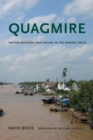 Quagmire : Nation-Building and Nature in the Mekong Delta - eBook