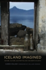 Iceland Imagined : Nature, Culture, and Storytelling in the North Atlantic - eBook