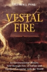 Vestal Fire : An Environmental History, Told through Fire, of Europe and Europe's Encounter with the World - eBook