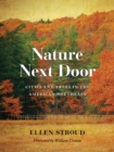 Nature Next Door : Cities and Trees in the American Northeast - eBook