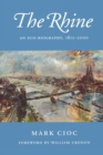 The Rhine : An Eco-Biography, 1815-2000 - Book