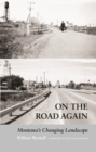 On the Road Again : Montana's Changing Landscape - Book