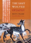 The Lost Wolves of Japan - Book