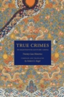 True Crimes in Eighteenth-Century China : Twenty Case Histories - Book