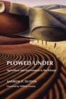 Plowed Under : Agriculture and Environment in the Palouse - eBook