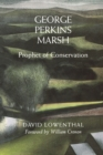 George Perkins Marsh : Prophet of Conservation - eBook