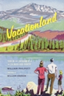 Vacationland : Tourism and Environment in the Colorado High Country - Book