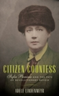 Citizen Countess : Sofia Panina and the Fate of Revolutionary Russia - Book