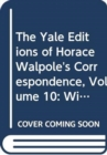 The Yale Editions of Horace Walpole's Correspondence, Volume 10 : With George Montagu, II - Book