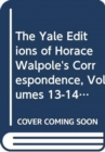 The Yale Editions of Horace Walpole's Correspondence, Volumes 13-14 : With Thomas Gray, Richard West, and Thomas Ashton, I; With Thomas Gray, II - Book