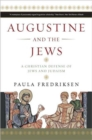 Augustine and the Jews : A Christian Defense of Jews and Judaism - Book