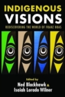 Indigenous Visions : Rediscovering the World of Franz Boas - Book